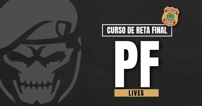 CURSO RETA FINAL PF (LIVES)